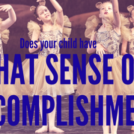 Does your child feel a sense of accomplishment in dance?